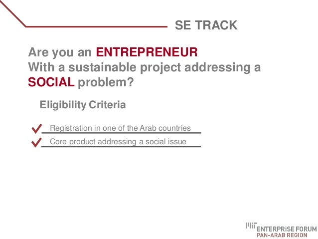 WHO ARE WE? Are you an ENTREPRENEUR With a sustainable project addressing a SOCIAL problem? SE TRACK Eligibility Criteria ...