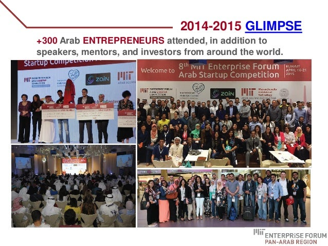 2014-2015 GLIMPSE +300 Arab ENTREPRENEURS attended, in addition to speakers, mentors, and investors from around the world.