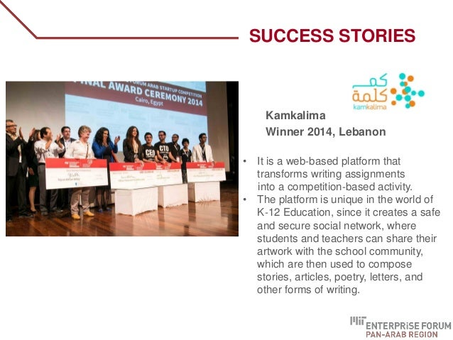 Kamkalima Winner 2014, Lebanon • It is a web‐based platform that transforms writing assignments into a competition‐based a...