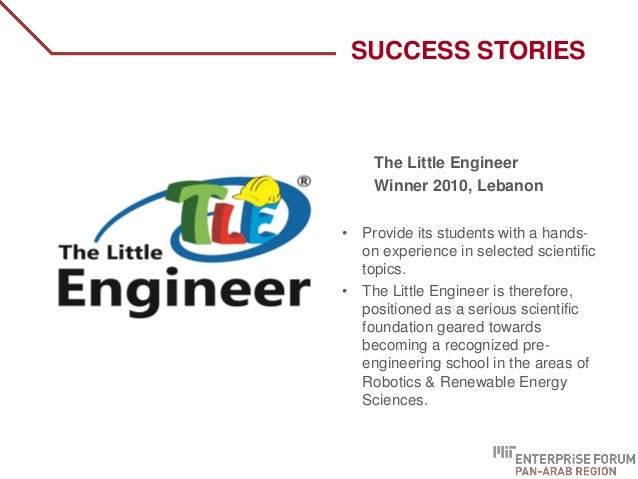 The Little Engineer Winner 2010, Lebanon • Provide its students with a hands- on experience in selected scientific topics....