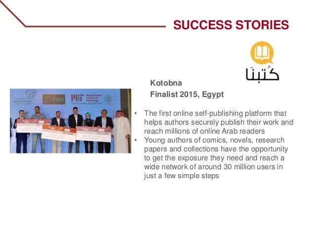 SUCCESS STORIES Kotobna Finalist 2015, Egypt • The first online self-publishing platform that helps authors securely publi...