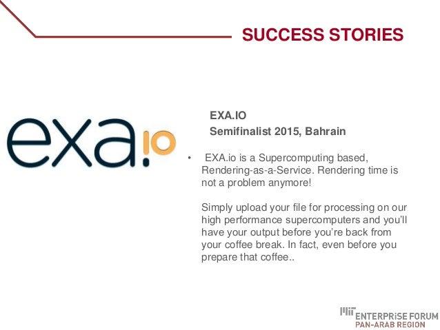 SUCCESS STORIES EXA.IO Semifinalist 2015, Bahrain • EXA.io is a Supercomputing based, Rendering-as-a-Service. Rendering ti...