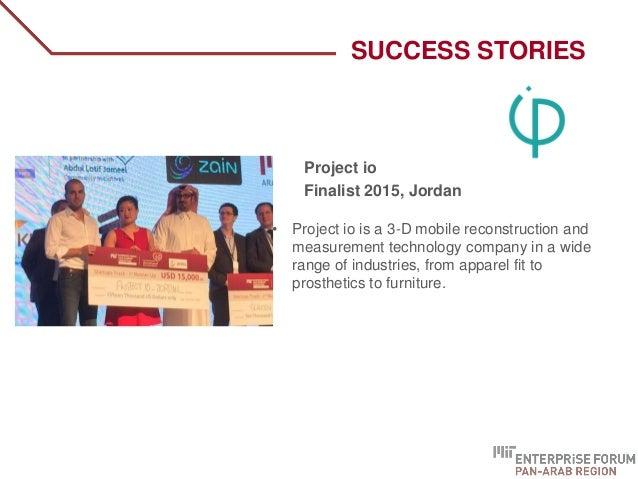 SUCCESS STORIES Project io Finalist 2015, Jordan • Project io is a 3-D mobile reconstruction and measurement technology co...