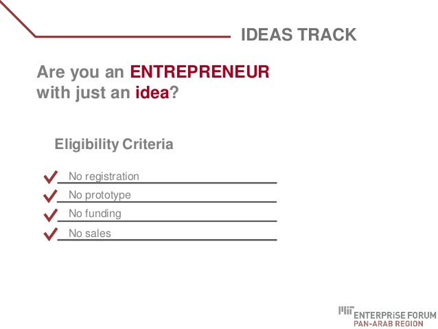 WHO ARE WE? Are you an ENTREPRENEUR with just an idea? IDEAS TRACK Eligibility Criteria No registration No prototype No fu...
