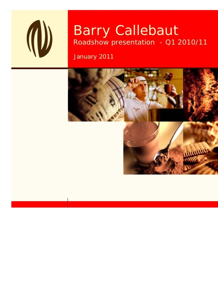 Barry CallebautRoadshow presentation - Q1 2010/11January 2011