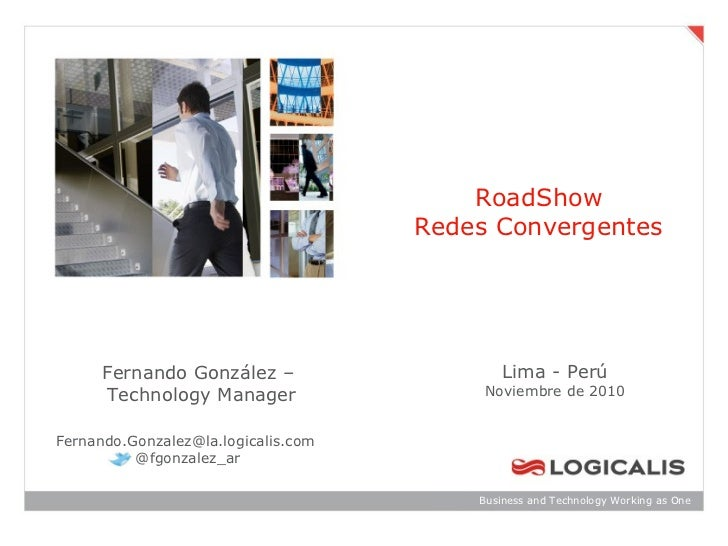 RoadShow                                     Redes Convergentes      Fernando González –                    Lima - Perú   ...