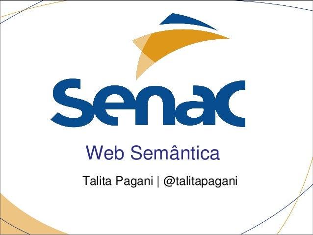 Web Semântica Talita Pagani | @talitapagani