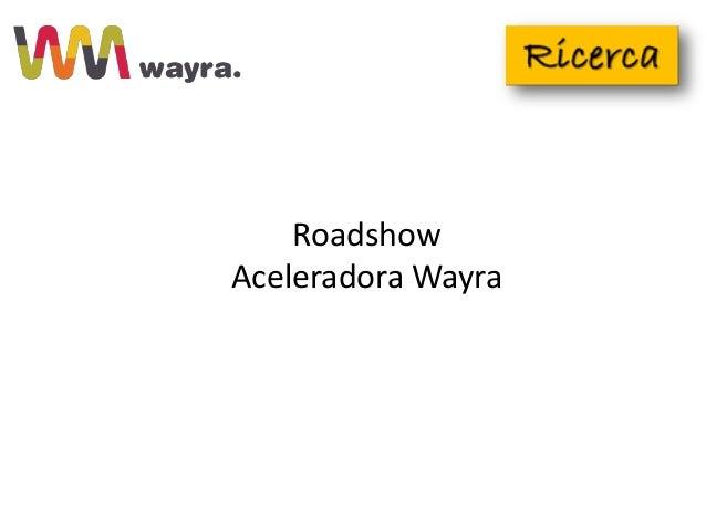Roadshow Aceleradora Wayra