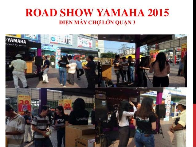 Road show yamaha 2015  - Siêu Thị Điện Máy Chợ Lớn Slide 2