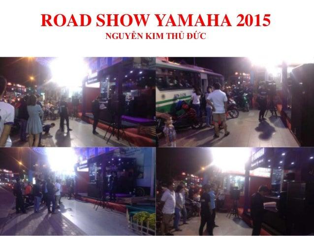 Road show yamaha 2015 - Nguyễn Kim Thủ Đức Slide 2