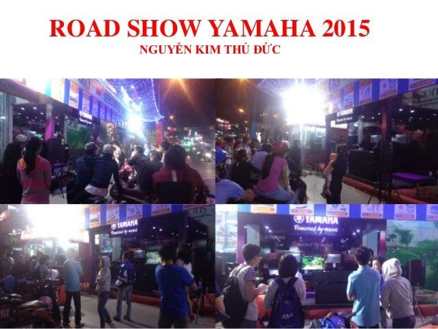 Road show yamaha 2015 - Nguyễn Kim Thủ Đức Slide 3