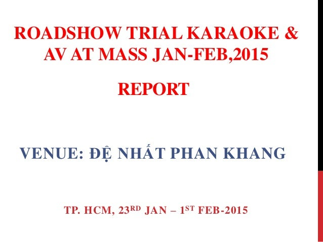 REPORT VENUE: ĐỆ NHẤT PHAN KHANG TP. HCM, 23RD JAN – 1ST FEB-2015 ROADSHOW TRIAL KARAOKE & AV AT MASS JAN-FEB,2015