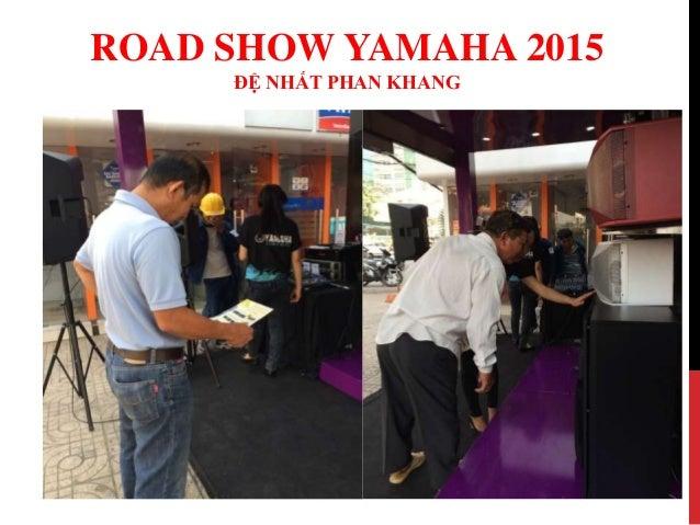 Road show yamaha 2015 - Đệ Nhất Phan Khang Slide 2