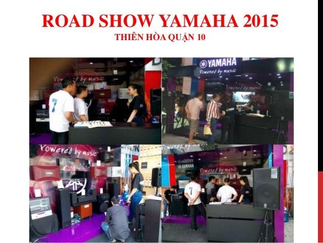 Road show yamaha 2015 - Thiên Hòa Quận 10 Slide 2