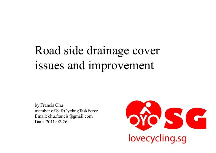 Road side drainage coverissues and improvementby Francis Chumember of SafeCyclingTaskForceEmail: chu.francis@gmail.comDate...