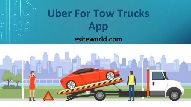 Uber For Tow Trucks App esiteworld.com