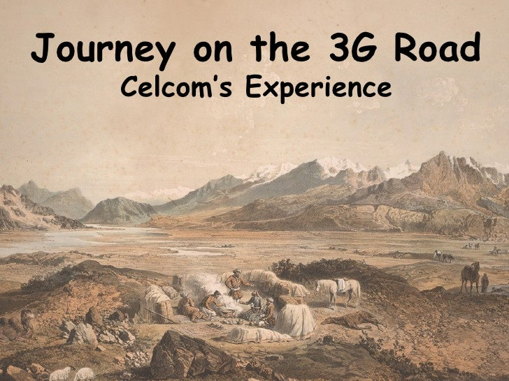 Journey on the 3G Road Celcom's Experience