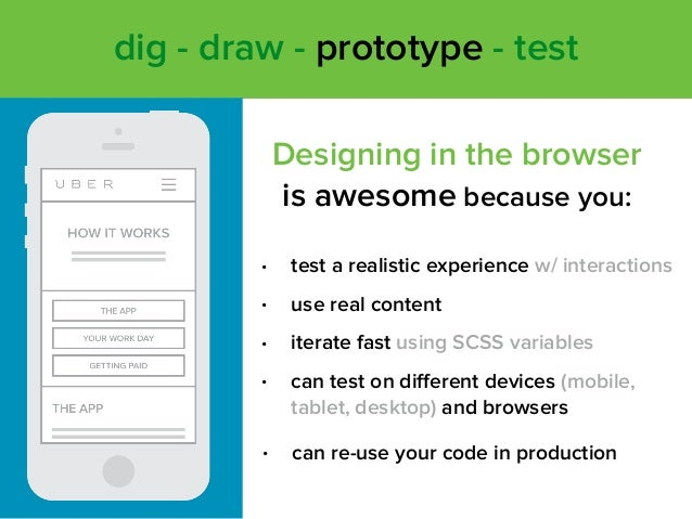 Designing in the browser is awesome because you: • test a realistic experience w/ interactions • use real content • iterat...