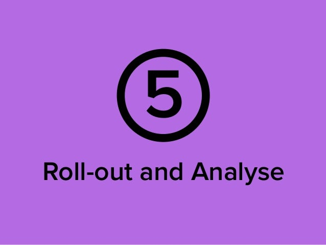 5 Roll-out and Analyse