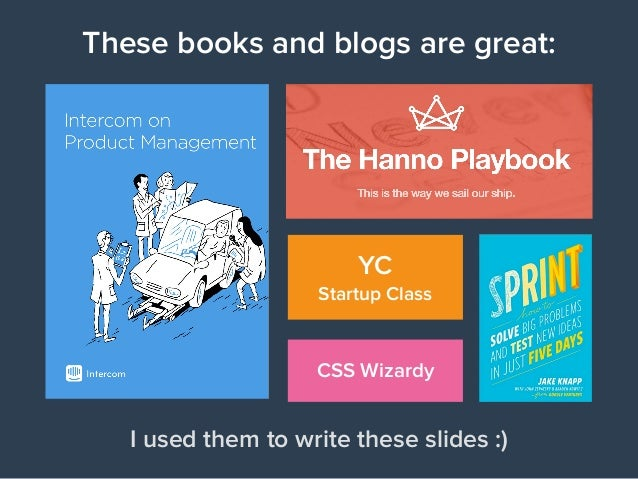 These books and blogs are great: I used them to write these slides :) YC 