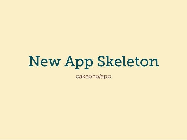 New App Skeleton cakephp/app