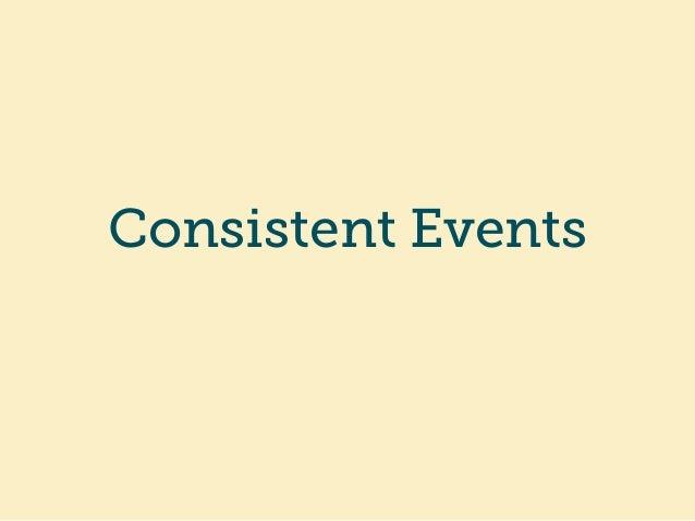 Consistent Events