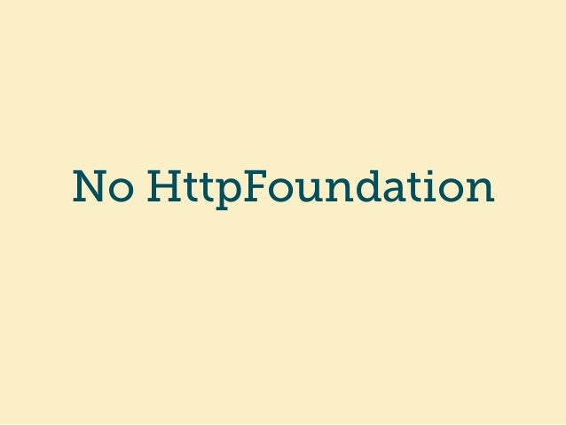 No HttpFoundation