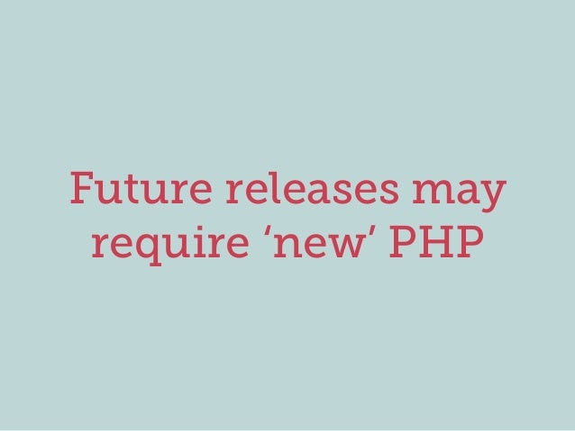 Future releases may require 'new' PHP