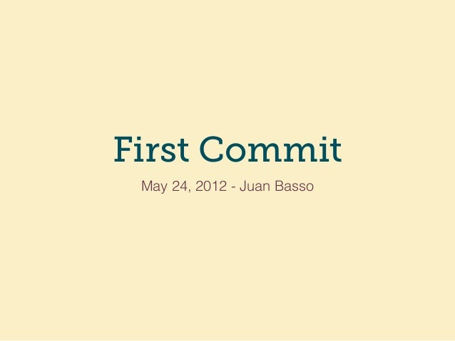 First Commit May 24, 2012 - Juan Basso