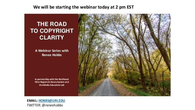 A Webinar Series with Renee Hobbs In partnership with the Northeast Ohio Regional Library System and the Media Education L...
