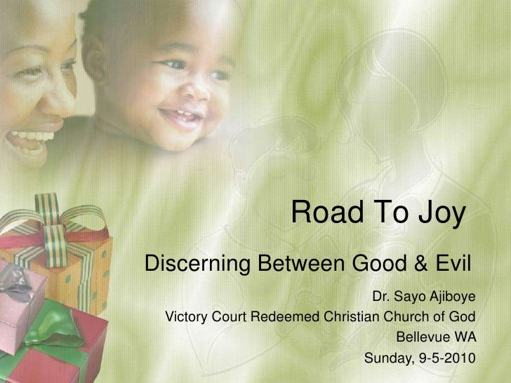 Road To Joy<br />Discerning Between Good & Evil<br />Dr. SayoAjiboye<br />Victory Court Redeemed Christian Church of God <...
