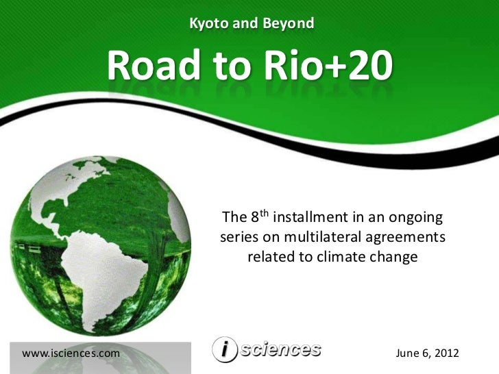 Kyoto and Beyond              Road to Rio+20                       The 8th installment in an ongoing                      ...