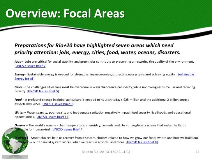Overview: Focal Areas Preparations for Rio+20 have highlighted seven areas which need priority attention: jobs, energy, ci...