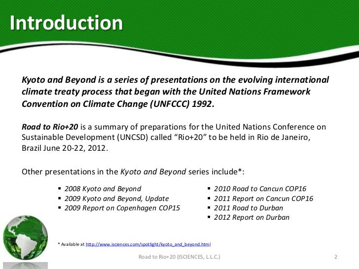 Introduction Kyoto and Beyond is a series of presentations on the evolving international climate treaty process that began...