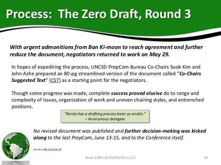 Process: The Zero Draft, Round 3With urgent admonitions from Ban Ki-moon to reach agreement and furtherreduce the document...