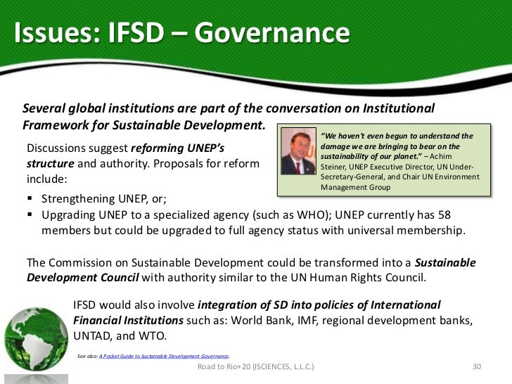 Issues: IFSD – GovernanceSeveral global institutions are part of the conversation on InstitutionalFramework for Sustainabl...