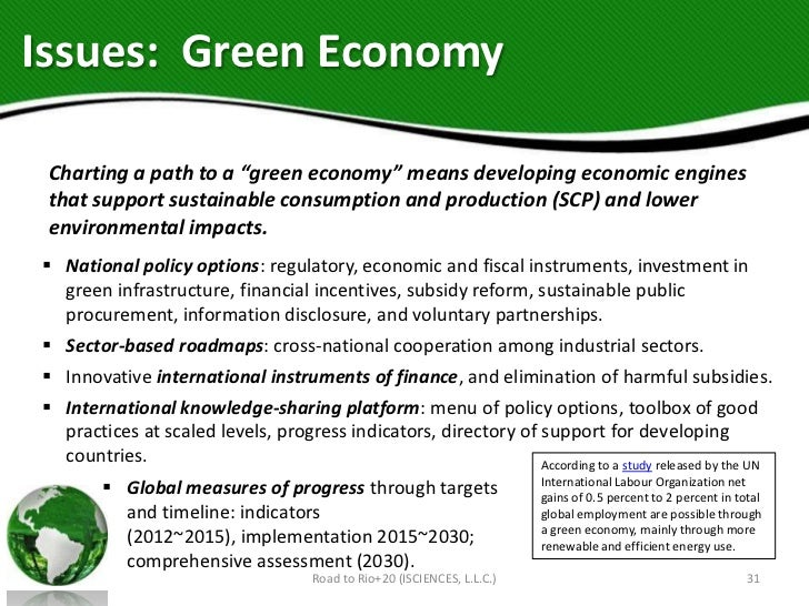 """Issues: Green Economy Charting a path to a """"green economy"""" means developing economic engines that support sustainable cons..."""
