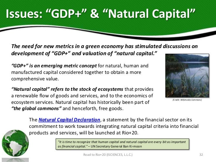 """Issues: """"GDP+"""" & """"Natural Capital""""The need for new metrics in a green economy has stimulated discussions ondevelopment of ..."""