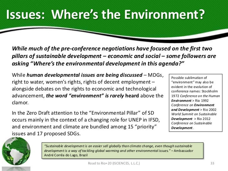 Issues: Where's the Environment?While much of the pre-conference negotiations have focused on the first twopillars of sust...