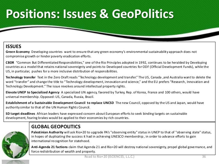 Positions: Issues & GeoPoliticsISSUESGreen Economy Developing countries want to ensure that any green economy's environmen...