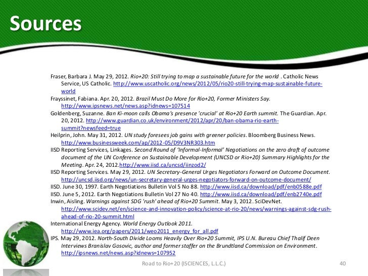 Sources   Fraser, Barbara J. May 29, 2012. Rio+20: Still trying to map a sustainable future for the world . Catholic News ...