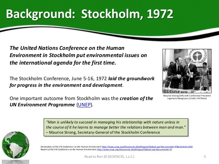 Background: Stockholm, 1972The United Nations Conference on the HumanEnvironment in Stockholm put environmental issues ont...