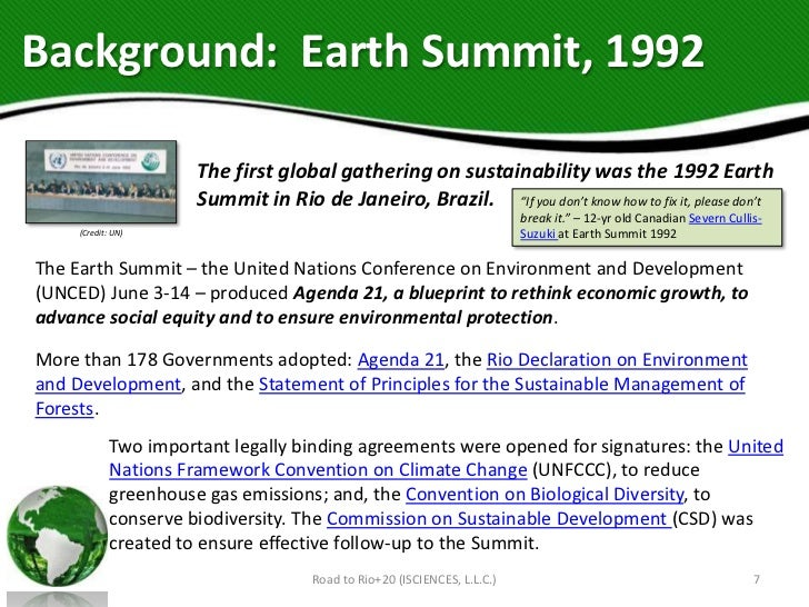 outcome of rio earth summit 1992 Nations conference on environment and development (unced) held in rio in 1992, also known as the 1992 earth summit  for this reason, the report will refer to it as the rio+20 conference , as it is also.