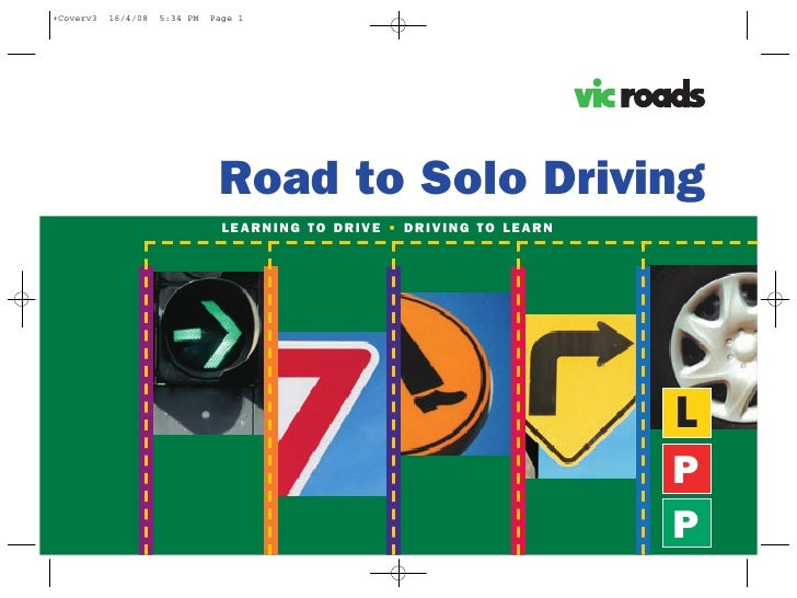 Road to Solo Driving LEARNING TO DRIVE • DRIVING TO LEARN                                            L                    ...