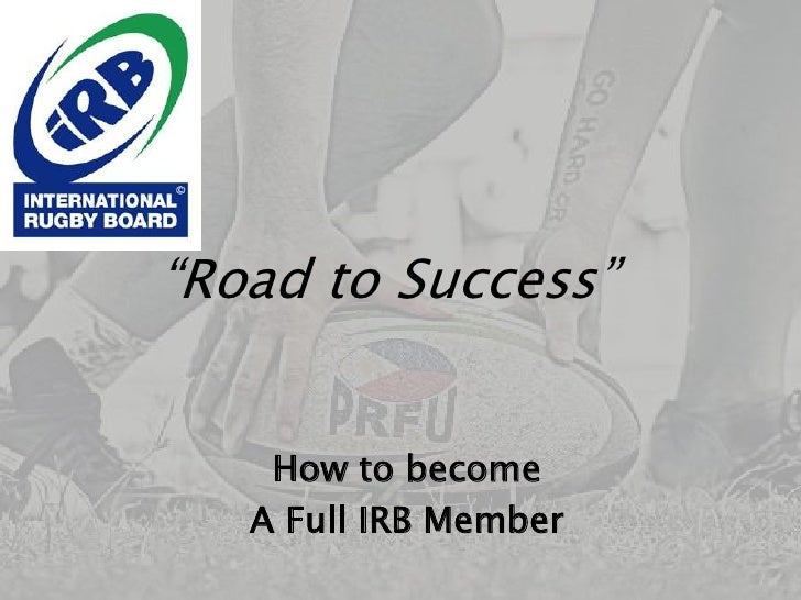 """""""Road to Success""""<br />How to become <br />A Full IRB Member<br />"""