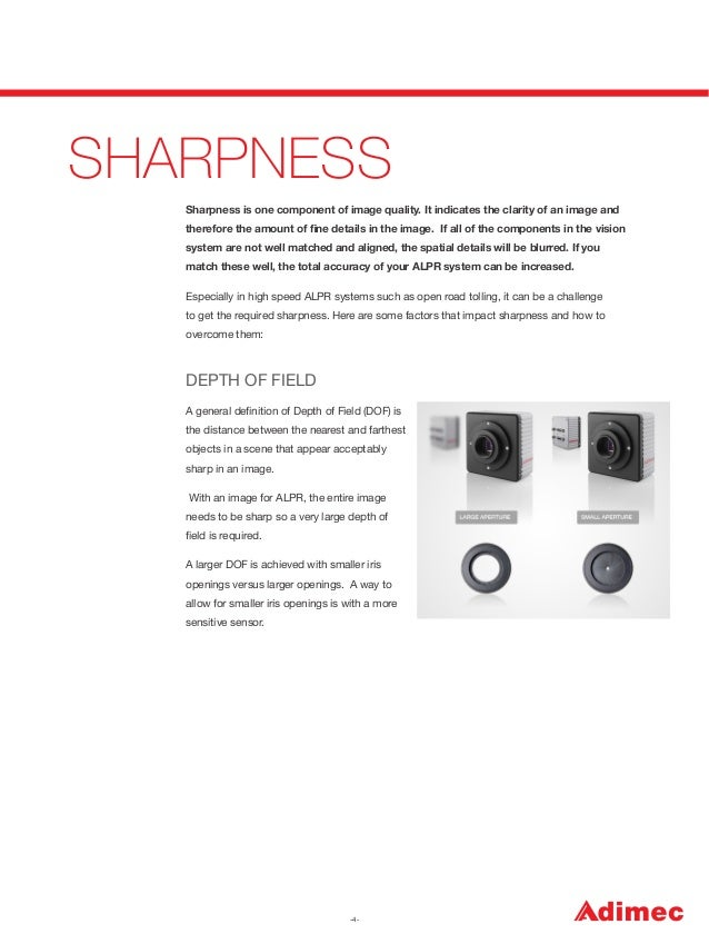 SHARPNESS Sharpness is one component of image quality. It indicates the clarity of an image and therefore the amount of fin...