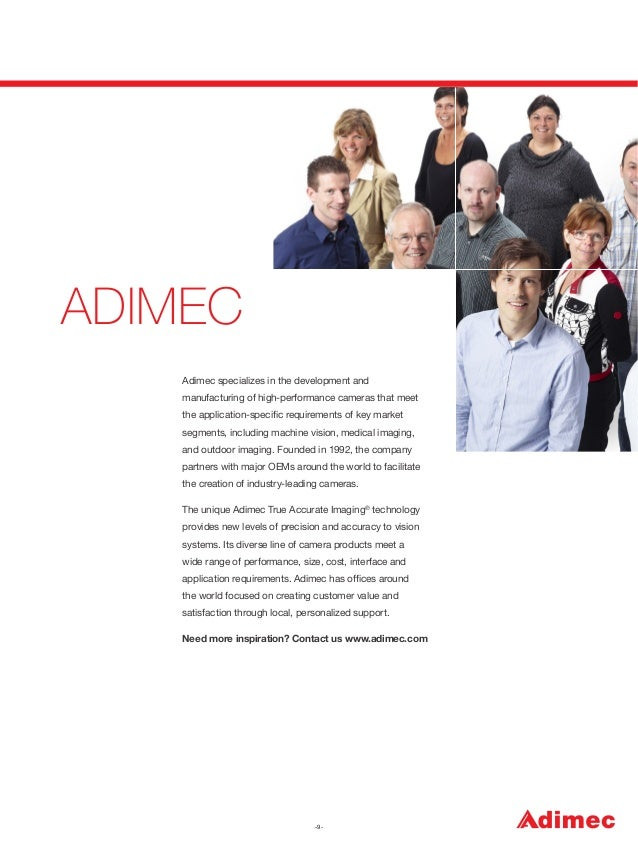 ADIMEC Adimec specializes in the development and manufacturing of high-performance cameras that meet the application-speci...