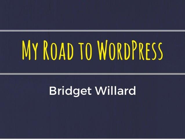 MyRoadtoWordPress Bridget Willard