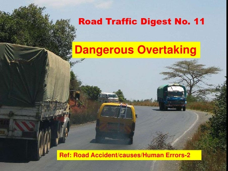 Road Traffic Digest No. 11    Dangerous OvertakingRef: Road Accident/causes/Human Errors-2