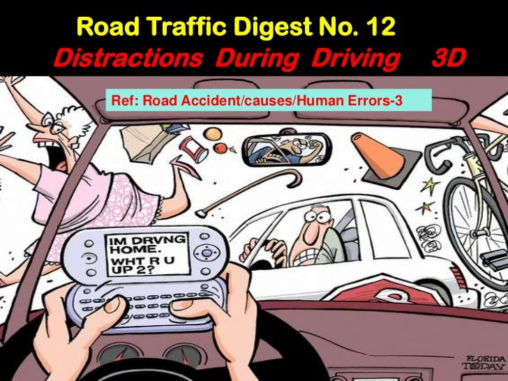 Road Traffic Digest No. 12Distractions During Driving                    3D    Ref: Road Accident/causes/Human Errors-3